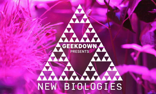 GeekDown Presents: New Biologies 